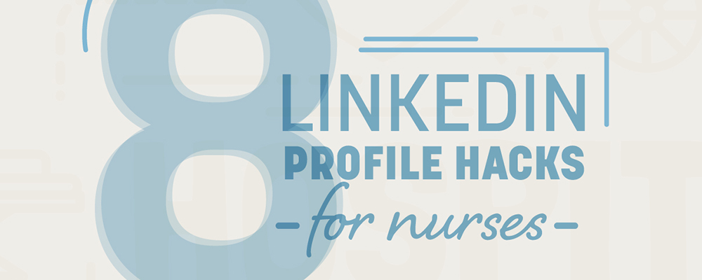 8 LinkedIn Profile Hacks for Nurses - Eisenhower Medical Center